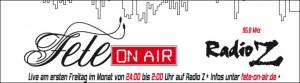 Fete on Air - jeden ersten Fretag 24 Uhr auf Radio Z
